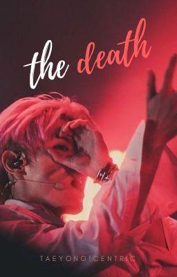 Đọc truyện Taeyong| Centric| The Death.