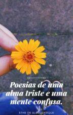 Poesias de uma alma triste e uma mente confusa. by euu_sthe