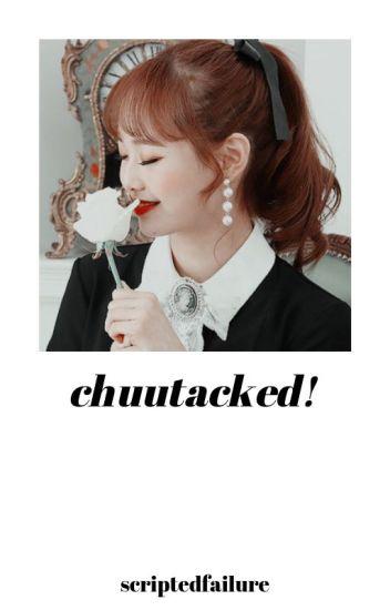 chuutacked, CHUU-VES [✓]
