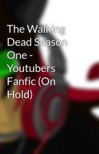 The Walking Dead Season One - Youtubers Fanfic by piperwolf94