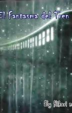 El Fantasma del Tren by Hikari_no_Yami_69