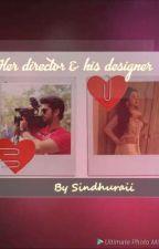 her director & his designer  by sindhuraii