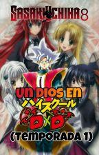 Un Dios En DXD (Temporada 1) by SasakiUchiha8