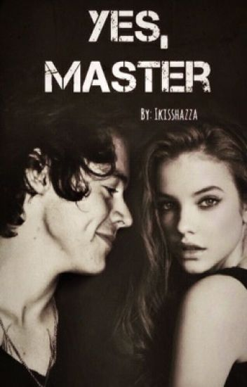 Yes, Master [H.S]
