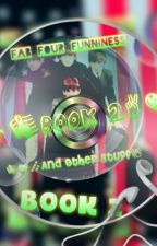 💖✌The Fab Four Funniness And Other Stuff Book 2✌💖 by bookwormwriter1435