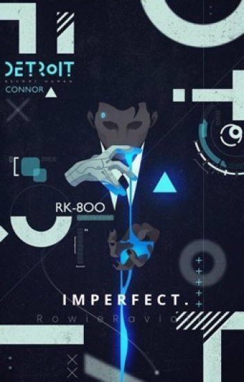 Imperfect ~ Connor x android!reader (Detroit become human)