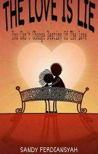 THE LOVE IS LIE by sandyferdiansyah08