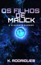 Os Filhos de Malik - E a Quarta Guerra by Declyve100