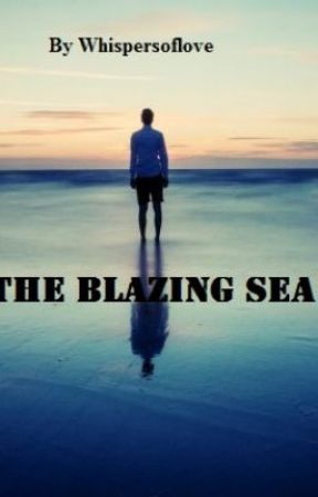 The Blazing Sea (BoyxBoy) by WhispersOfLove
