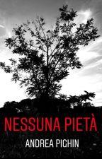 Nessuna pietà by AndreaPighin