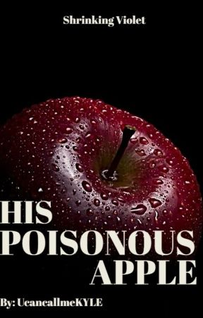His Poisonous Apple (SOON) by UcancallmeKYLE