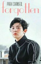 Forgotten || EXO Chanyeol Fanfic by aexofan