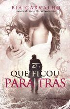 O QUE FICOU PARA TRÁS (Duologia MR - Vol. 2) by Bia_Carvalho_Autora