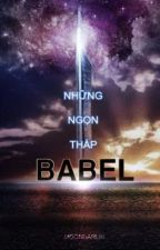 NHỮNG NGỌN THÁP BABEL - BABELS by Moondarlin