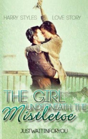 The Girl Underneath The Mistletoe ~Harry Styles love story~