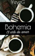 Bohemia: El arte de amar  by Yeisirethgarcia