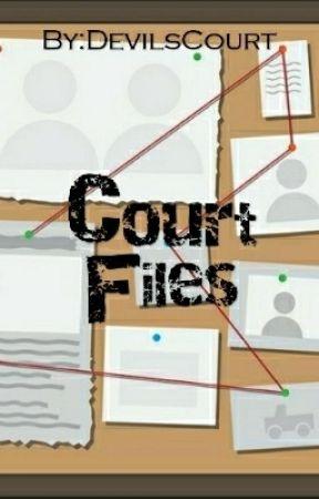 Court Files by DevilsCourt