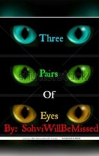 Three Pairs of Eyes (Warriors Fanfic) by SohviWillBeMissed