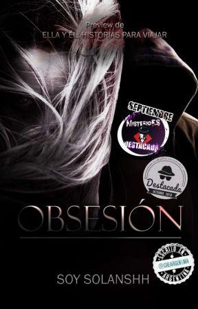 08. Obsesión [Preview Ella y Él: Historias Para Viajar] by Soy_Solanshh