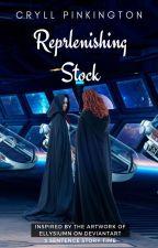 Replenishing Stock by Cryllwrites