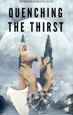 Quenching The Thirst  by theshadesoflove