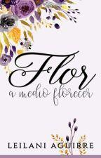 Flor a medio florecer © by LeilaniAguirre