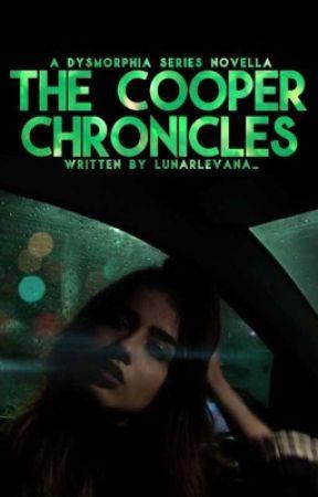 The Cooper Chronicles- A Dysmorphia Novella by lunarlevana_