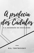 A Profecia dos Cádalos by kaltentrovsky