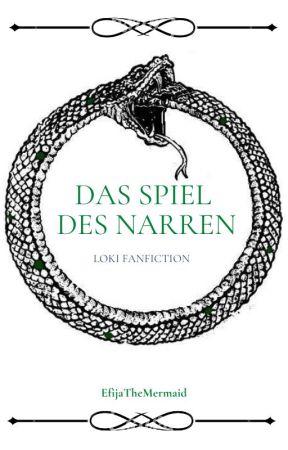 Das Spiel des Narren // Loki Fanfiction by EfijaTheMermaid