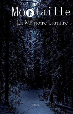 MOᚱTAILLE : La Mémoire Lunaire by _-Hidden-_