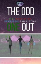 The Odd One Out | A PewDiePie, JSE and Markiplier High School Story *COMPLETED* by XShadow-Heart
