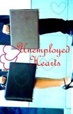 Unemployed Hearts by Aranasmith