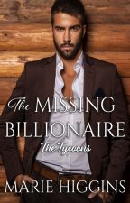 The Missing Billionaire by MarieHiggins