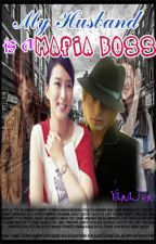 My Husband is a Mafia Boss(FanFic Collections) by lizlovess
