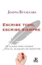 Escribe todo, escribe siempre by JoannaRuvalcaba