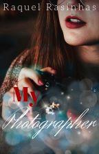 My Photographer - Livro 2 (DUOLOGIA MODEL) by RasinhasNascimento1