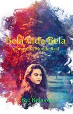 Bela vida Bela  -  a Droga do Mundo Real by belasvb