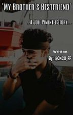 My Brother's Bestfriend  | Joel Pimentel | by cnco_ff