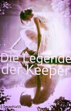 Die Legende der Keeper by Seraphia55