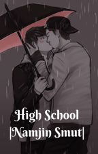 High School |Namjin Smut| by sad__whxre