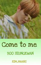 Come to me - Boo Seungkwan by kim_maari