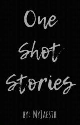 One Shot Stories by Myjaesth