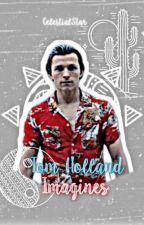 Tom Holland Imagines by Fallen-Star723