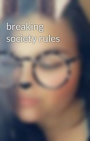 breaking society rules by cordelia_heights_101