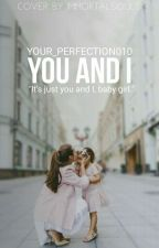 You and I (Completed) by your_perfection010