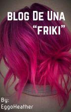 """☁︎【Blog De Una """"Friki""""】☁︎ by _iamjustfine_"""