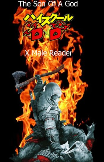 The Son Of A God ( Male Reader x Highschool dxd )