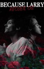 Because Larry [OS] by je-me-souviens