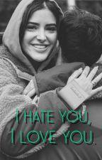 i hate, i love you 💟 by maryferraz_