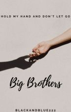 Big Brothers | ✔ by BlackandBlue222
